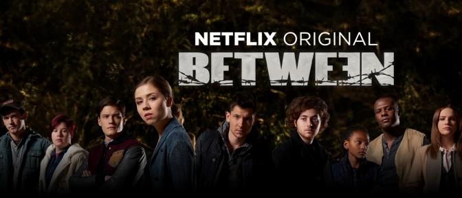 Between é uma série que conta sobre um vírus assassino de adultos